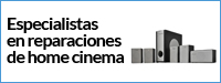 Especialistas en reparación de home cinema en Madrid