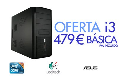 OFERTA PC i3 BÁSICA. 479 € IVA INCLUIDO