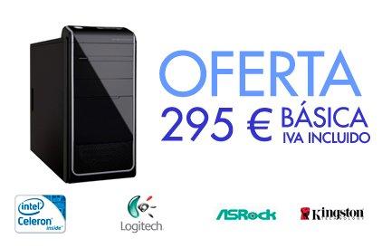 OFERTA 2017 PC BÁSICA. 280 € IVA INCLUIDO
